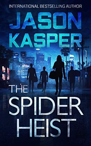 The Spider Heist by Jason Kasper