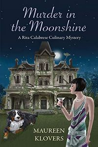 Murder in the Moonshine by Maureen Klovers