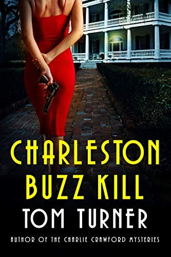Charleston Buzz Kill by Tom Turner