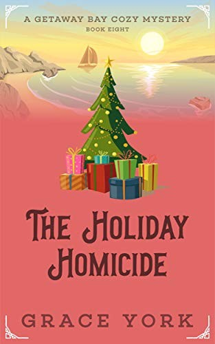 The Holiday Homicide by Grace York