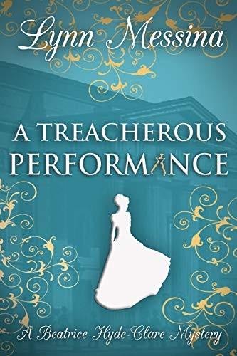 A Treacherous Performance by Lynn Messina