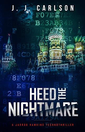 Heed the Nightmare by J. J. Carlson