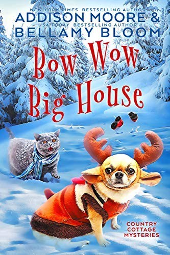 Bow Wow Big House by Addison Moore