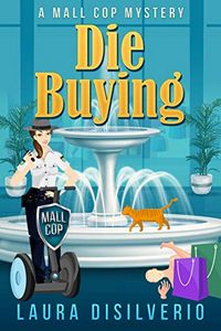Die Buying by Laura DiSilverio