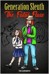 The Fatal Flaw by Tim Clawrkworth