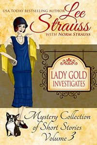 Lady Gold Investigates by Lee Strauss