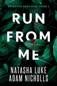 Run from Me by Natasha Luke and Adam Nicholls
