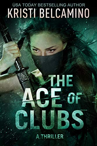 The Ace of Clubs by Kristi Belcamino