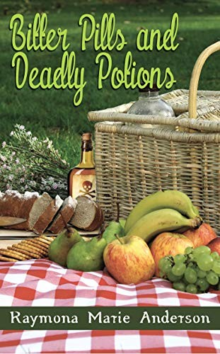 Bitter Pills and Deadly Potions by Raymona Marie Anderson