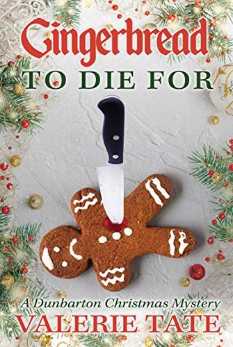 Gingerbread To Die For by Valerie Tate