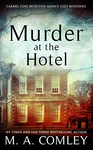 Murder at the Hotel by M. A. Comley