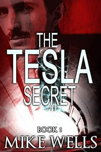 The Tesla Secret by Mike Wells