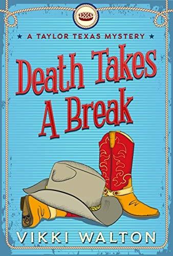 Death Takes a Break by Vikki Walton