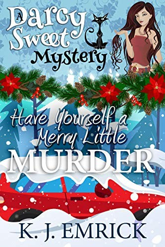Have Yourself a Merry Little Murder by K. J. Emrick