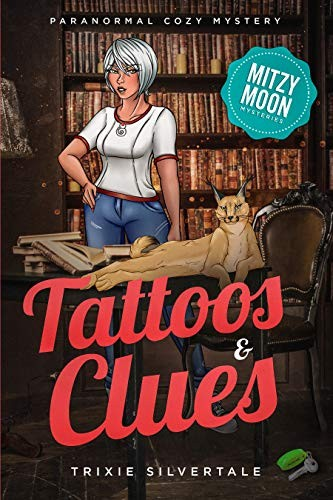 Tattoos and Clues by Trixie Silvertale