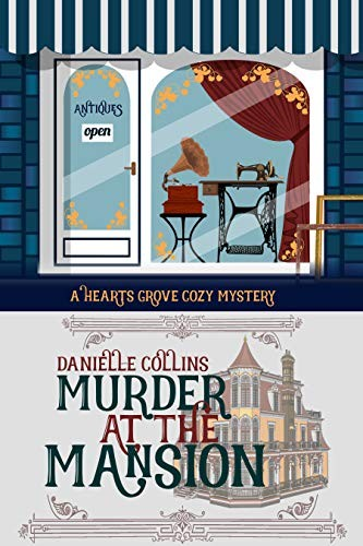 Murder at the Mansion by Danielle Collins