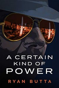 A Certain Kind of Power by Ryan Butta