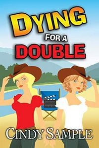 Dying for a Double by Cindy Sample