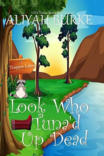 Look Who Tuna's Up Dead by Aliyah Burke
