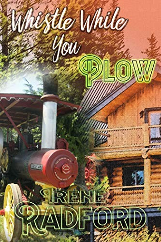 Whistle While You Plow by Irene Radford