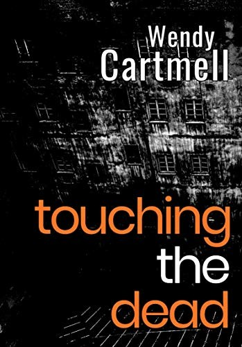 Touching the Dead by Wendy Cartmell