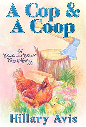 A Cop and a Coop by Hillary Avis