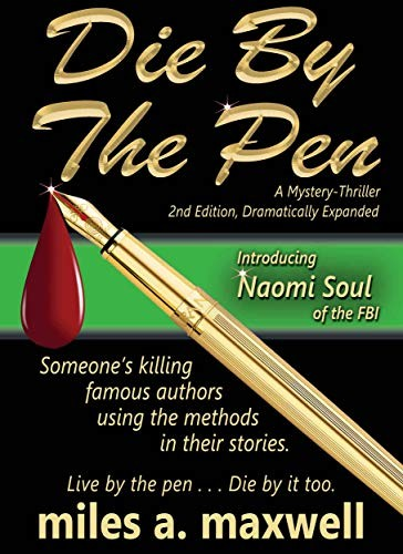 Die by the Pen by Miles A. Maxwell