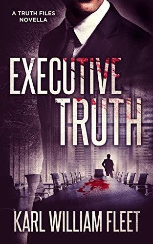 Executive Truth by Karl William Fleet