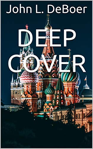 Deep Cover by John L. DeBoer