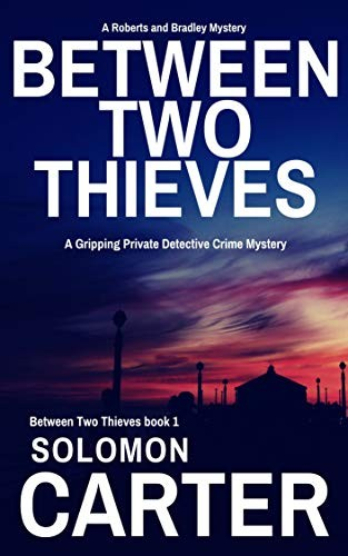 Between Two Thieves by Solomon Carter