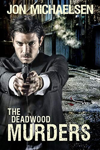 The Deadwood Murders by Jon Michaelsen