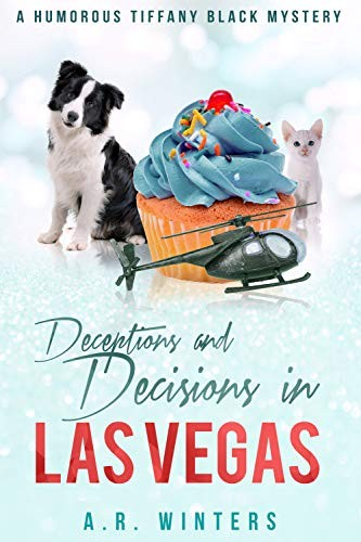 Deceptions and Decisions in Las Vegas by A. R. Winters