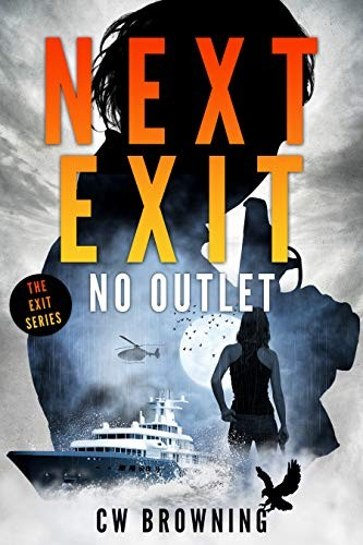 Next Exit, No Outlet by C. W. Browning