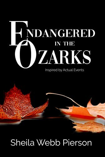 Endangered in the Ozarks by Sheila Webb Pierson